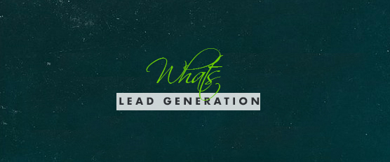 Whats Lead Generation